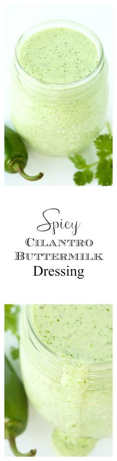 Spicy Cilantro Buttermilk Dressing - the most insanely delicious dressing you'll ever meet. Use it on salads, pizza, sandwiches, as a dip for chips or veggies, on nachos, quesadillas, salmon...