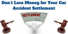 GETTING THE MOST MONEY IN YOUR CAR ACCIDENT SETTLEMENT