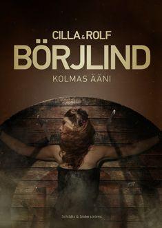 Kolmas ääni - Cilla Börjlind, Rolf Börjlind - Kovakantinen (9789515234247) - Kirjat - CDON.COM