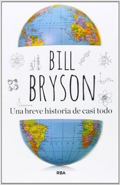 Una Breve Historia De Casi Todo BIBLIOTECAS DE AUTOR: Amazon.es: BILL BRYSON , JOSE MANUEL ALVAREZ FLOREZ: Libros