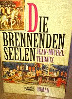Die brennenden Seelen - Roman von Jean - Michel Thibaux, € 3