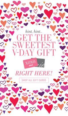 hint, hint... | Get The Sweetest V-Day Gift Right Here! | Shop All Gift Cards