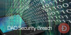 DAO Security Breach, Millions of Dollars At Stake VISIT:- https://www.digitalcoinsexchange.com/blogs/dao-security-breach-millions-of-dollars-at-stake/ #DAO #ethreum #etherprice #ethermining