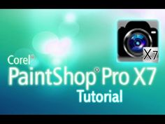 PaintShop Pro X7 - Tutorial for Beginners [COMPLETE]* - YouTube