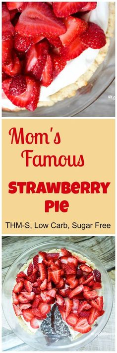 Mom's Famous Strawberry Pie (THM-S, Low Carb, Sugar Free) - Trim healthy mamas - Torten Low Carb Deserts, Low Carb Sweets, Healthy Sweets, Healthy Food, Sugar Free Recipes, Low Carb Recipes, Sweet Recipes, Diabetic Recipes, Healthy Recipes