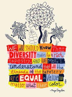 Tolerance Quotes, Diversity Quotes, Diversity Poster, Cultural Diversity, Maya Angelou Quotes, Maya Quotes, Quotes Quotes, Class Quotes, Lgbt Quotes