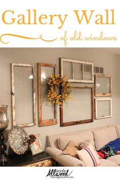 A gallery wall of old windows for people OBSESSED with windows!