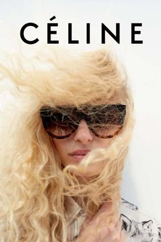 Fashion Gone rouge - Celine Hedi Slimane, Celine Campaign, Celine Glasses, Fashion Gone Rouge, Sunglasses Women Designer, Phoebe Philo, Fashion Advertising, Moda Fashion, Net Fashion