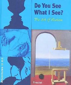 ART APPRECIATION:  Do You See What I See?: The Art of Illusion
