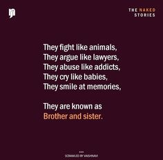 Bro And Sis Quotes, Brother Sister Love Quotes, Brother And Sister Relationship, Sister Quotes Funny, Father Quotes, Sibling Quotes, Family Quotes, Quotes About Your Children, School Days Quotes