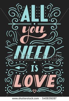 Hand drawn lettering All you need is love. Romantic card on Valentines day. Modern calligraphy poster with lettering. Vector illustration. Vintage All you need is love lettering apparel t-shirt design