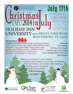 Christmas in July Expo 2014 on Thursday, July 17th at the Holiday Inn University in Blacksburg from 2-5:30 pm. Brought to you by the Montgomery County Chamber of Commerce.