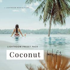 Coconut Lightroom Mobile & Desktop Presets