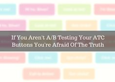 If You Aren't A/B Testing Your ATC Buttons You're Afraid Of The Truth @ http://ecommercecosmos.com/email-marketing-blunders/