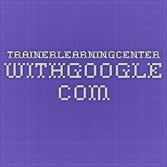 trainerlearningcenter.withgoogle.com