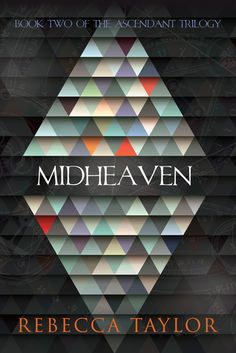 Goodreads | Midheaven (Ascendant Trilogy, #2) by Rebecca Taylor — Reviews, Discussion, Bookclubs, Lists