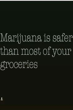 Marijuana is safer than most of your groceries From RedEyesOnline.net