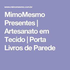 MimoMesmo Presentes | Artesanato em Tecido  | Porta Livros de Parede