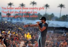 Yep better watch what your doin round them country girls.