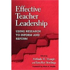 Edited by Melinda M. Mangin and Sara Ray Stoelinga ; foreword by Mark A. Smylie (2008) Effective teacher leadership : using research to inform and reform (New York: Teachers College Press)