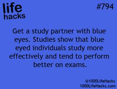 I have blue eyes, so I'm doubting the truthfulness of this statement... <-i also have blue eyes, and almost fell off my bed cause I was laughing so hard ( for me it's the opposite studying wise).