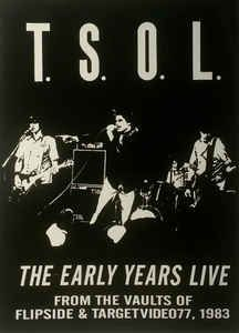 T.S.O.L. - The Early Years Live ( From The Vaults Of Flipside & Target Video 77) : buy DVD, NTSC, Comp at Discogs
