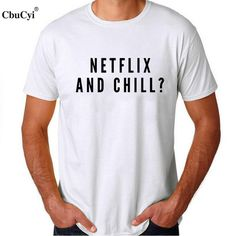 Network popular dating Phrases Netflix And Chill Funny Humor Tumblr T Shirt Mens Letters Printed t-shirt #Affiliate