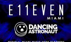 Dancing Astronaut announces E11even Nightclub partnership for MMW