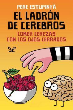 epublibre - El ladrón de cerebros: comer cerezas con los ojos cerrados