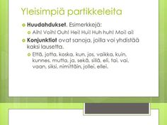Partikkelit Grammar, Language, Teaching, Writing, Education, School, Youtube, Video 4, English