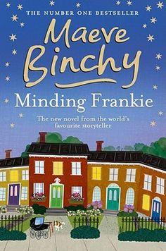 Minding Frankie, by Maeve Binchy.