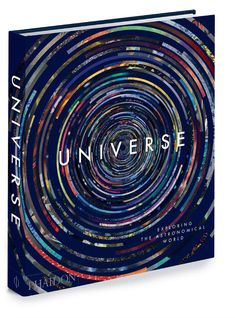 Phaidon Universe: Exploring The Astronomical World Hardcover Book