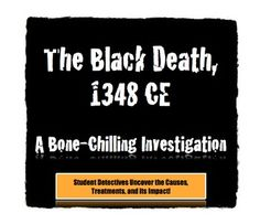 The Black Death, 1348 CE:  A Bone-Chilling Investigation!