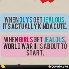 When+Guys+Get+Jealous,+Its+Actually+Kinda+Cute.+When+Girls+Get+Jealous+.. Inspirational Quotes Pictures, Love Quotes, Love Images, Jealous, Picture Quotes, Motivation, Guys, Sayings, Qoutes Of Love