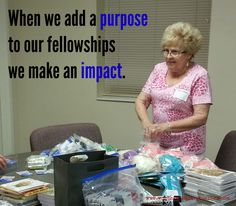 When we add a purpose to our fellowships we make an impact