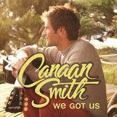 Canaan Smith - We Got Us Single