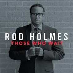 "GOSPEL Artist ""Rod Holmes""  Album: Those Who Wait by Rod Holmes. LISTEN NOW: http://cybroradio.com/rail/ThatsMyBlessing.mp3"