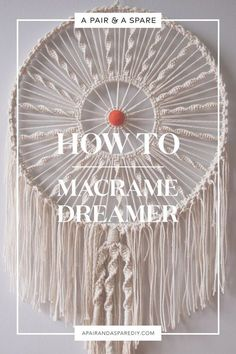 A Pair & A Spare | How to: Macrame Dreamer droomvanger
