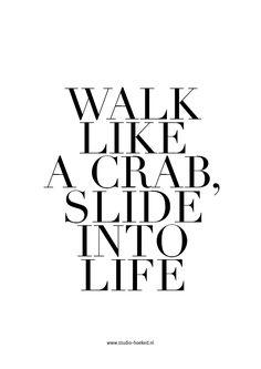 Poster - Walk like a crab, slide into life www.studio-hoeked.nl