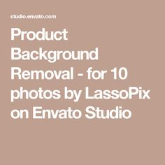 Product Background Removal - for 10 photos by LassoPix on Envato Studio