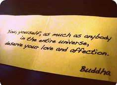 YOU deserve your love and affection #Buddha