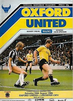 Oxford Utd 5 Leicester 0 in Aug 1985 at the Manor Ground. The programme cover Oxford United, Leicester, 1980s, Basketball Court, The Unit, Football, Seasons, City, Cover