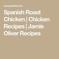 Spanish Roast Chicken | Chicken Recipes | Jamie Oliver Recipes
