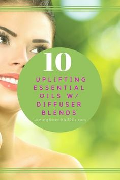 10 Uplifting Essential Oils With Diffuser Blends | Best Essential Oil for Anxiety | Diffusing Recipes for Improving Mood | Natural Remedies
