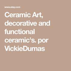 Ceramic Art, decorative and functional ceramic's. por VickieDumas