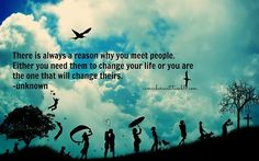 There is always a reason why you meet people...