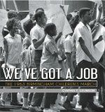 We've Got a Job: The 1963 Birmingham Children's March / Cynthia Levinson. Discusses the events of the 4,000 African American students who marched to jail to secure their freedom in May 1963.