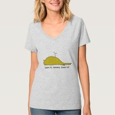 Lean in, canary. Lean in! T-Shirt