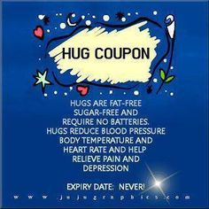 ~ ♥♥♥ ~ Hug Coupon ~ Hugs are fat-free, sugar-free and require no batteries. Hugs reduce blood pressure, body temperature and heart rate and help relive pain and depression. Need A Hug, Love Hug, Hug Pictures, Hello Pictures, Animal Pictures, Hug Images, Hug Quotes, Qoutes, Friend Quotes