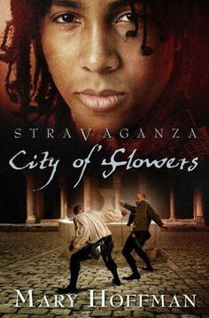 City of Flowers (Stravaganza #3) by Mary Hoffman